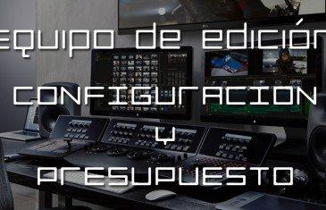 Configuración: Equipo de edición por menos de 2100€ – Abril 2015