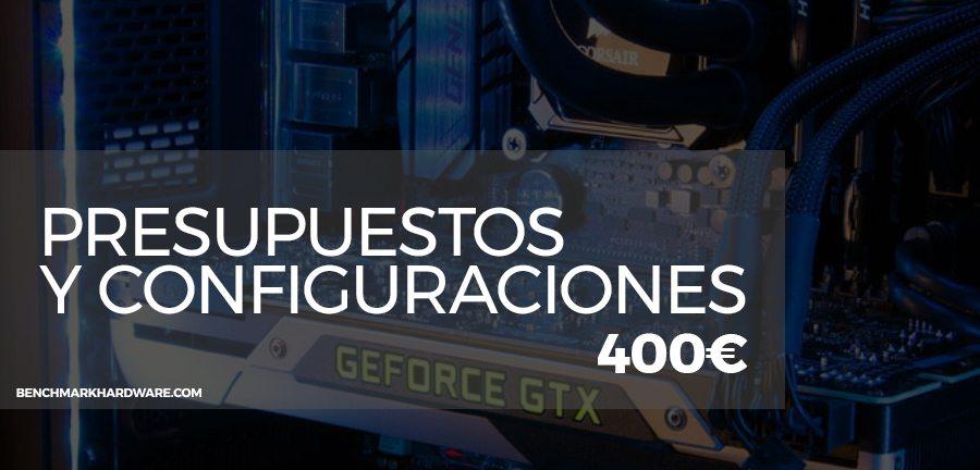 Presupuesto PC Gaming 400€ – Marzo 2018