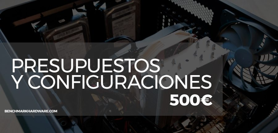 Presupuesto PC Gaming 500€ – Agosto 2018