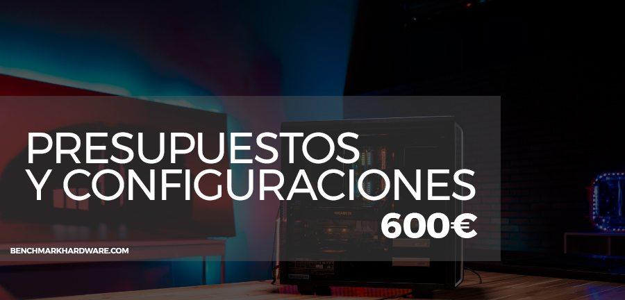 Presupuesto PC Gaming 600€ – Agosto 2018