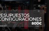 Presupuesto PC Gaming 800€ – Agosto 2018