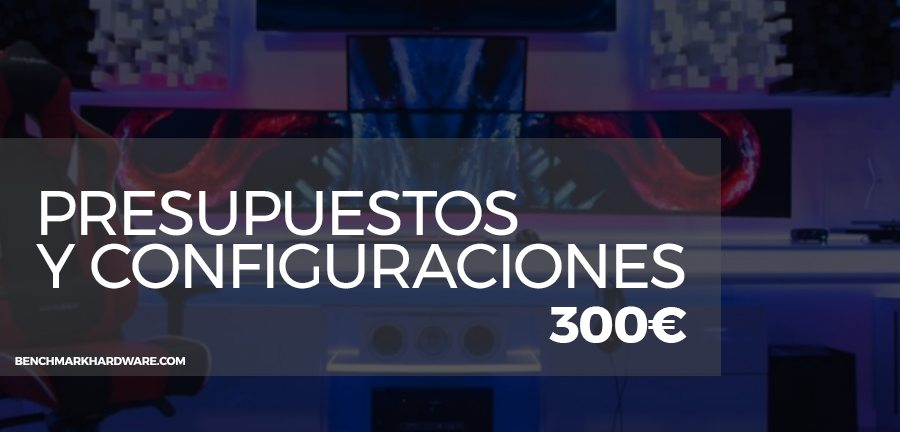 Presupuesto PC Gaming 300€ – Abril 2018